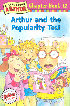 Arthur Chapter Book #12 : Arthur and the Popularity Test
