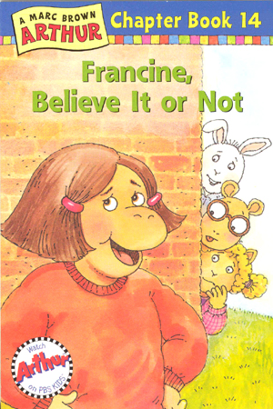 Arthur Chapter Book #14 : Francine, Believe it or Not