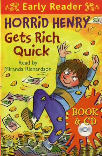 Early Readers Horrid Henry Gets Rich Quick (B+CD) 대표이미지