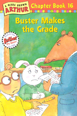 Arthur Chapter Book #16 : Buster Makes the Grade