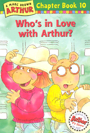 Arthur Chapter Book #10 : Who's in Love With Arthur?