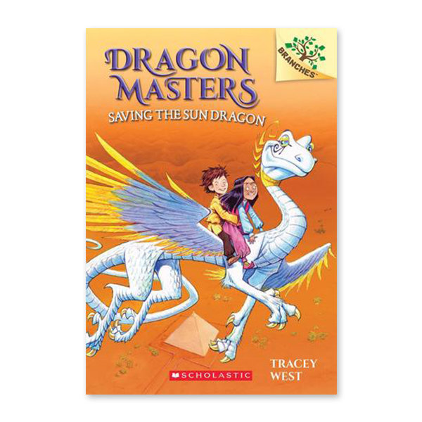 Dragon Masters #2:Saving the Sun Dragon (A Branches Book)