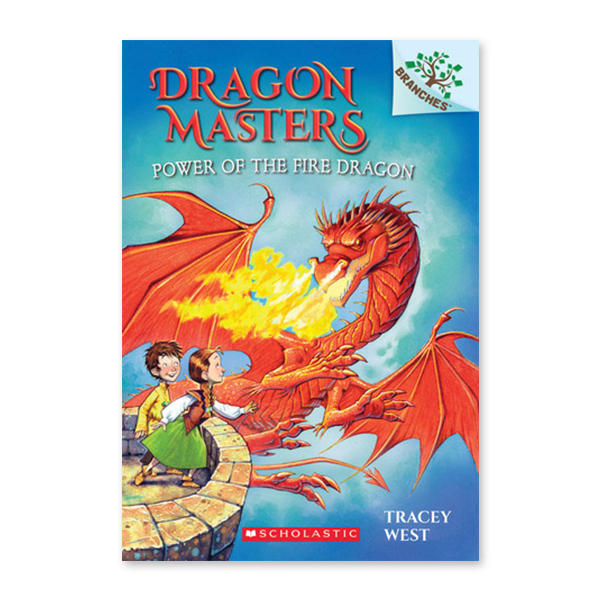 Dragon Masters #4:Power of the Fire Dragon (A Branches Book)