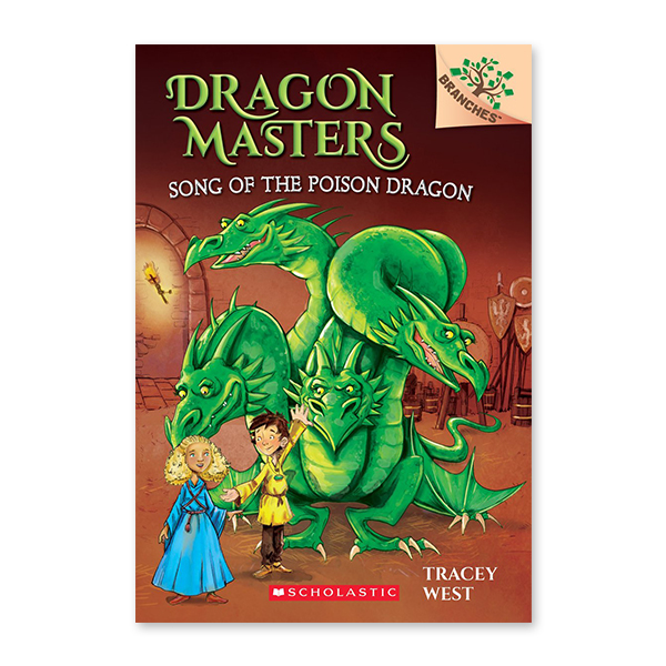 Dragon Masters #5:Song of the Poison Dragon (A Branches Book)