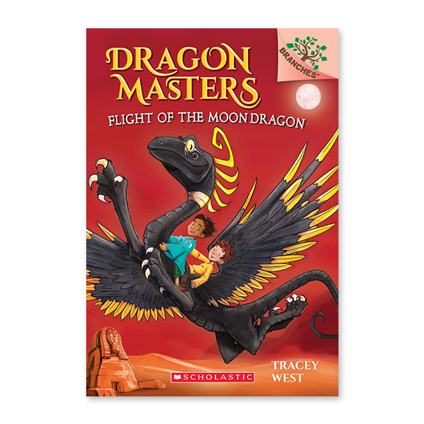 Dragon Masters #6:Flight of the Moon Dragon (A Branches Book)