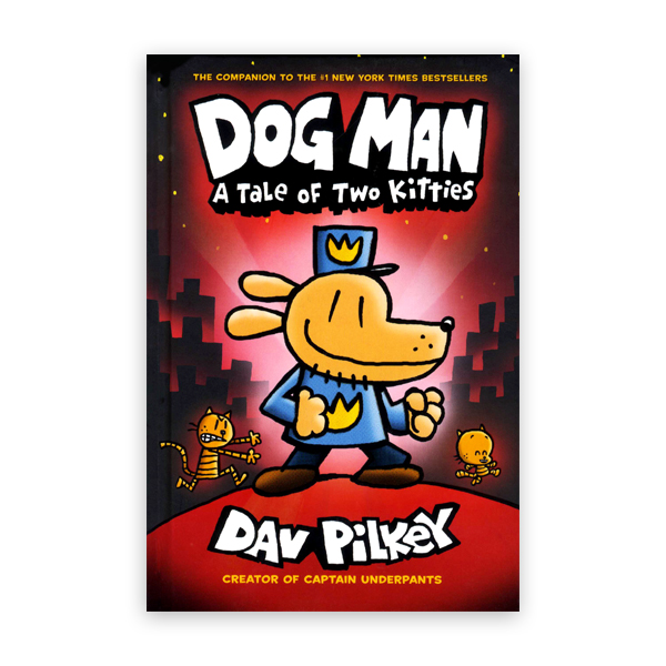 Dog Man #3:A Tale of Two Kitties:From the Creator of Captain Underpants