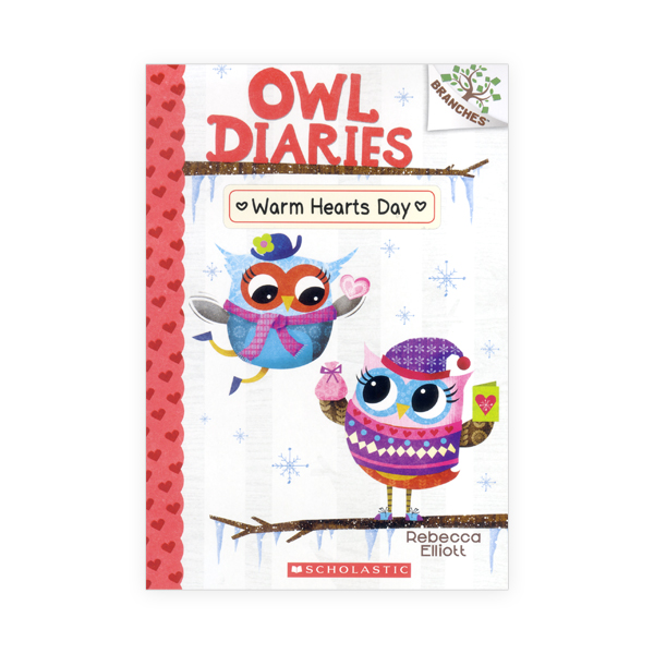 Owl Diaries #5:Warm Hearts Day