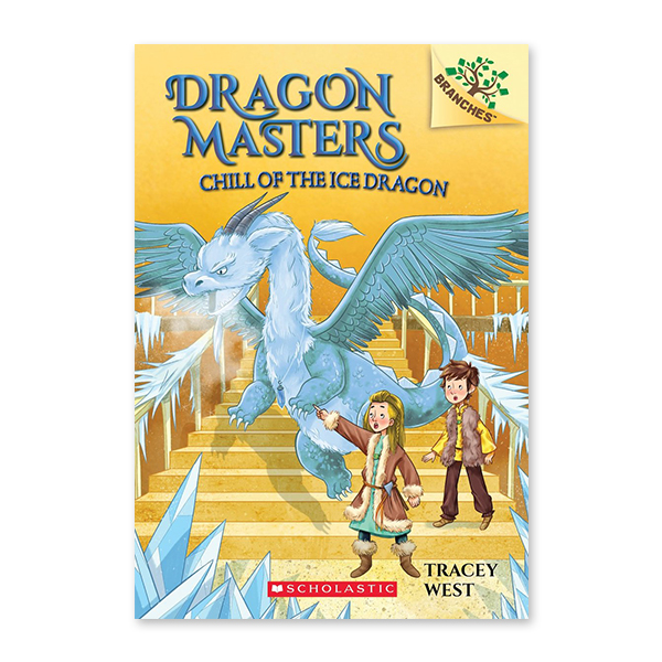 Dragon Masters #9:Chill of the Ice Dragon (A Branches Book)