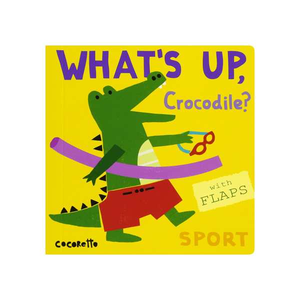 What's Up Crocodile? : Sport (Board Book)