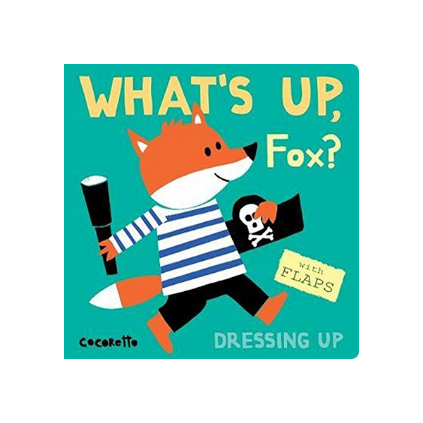 What's Up Fox? : Dressing Up (Board Book)