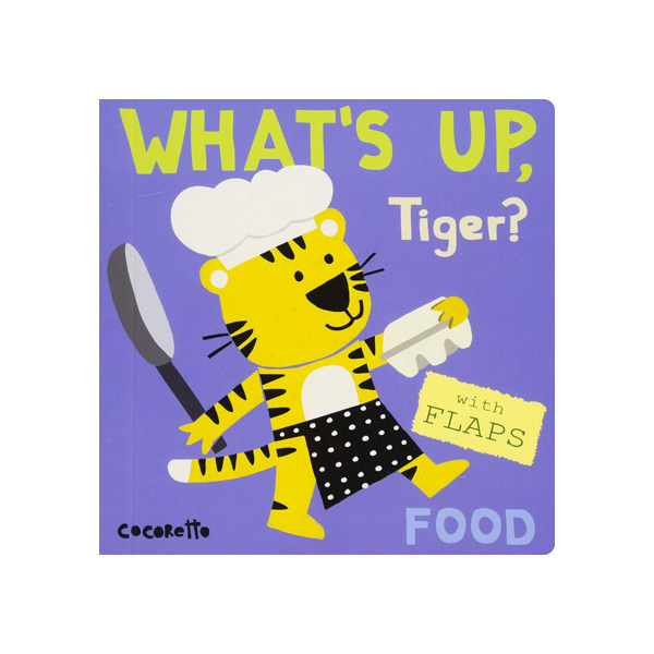 What's Up Tiger? : Food (Board Book)