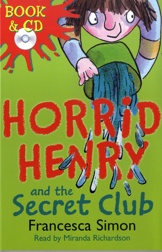 Horrid Henry and the Secret Club(B+CD) 대표이미지